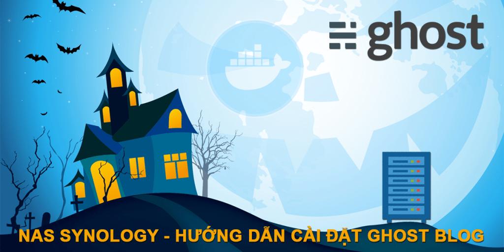 Synology NAS – Hướng dẫn cài đặt Ghost Blog